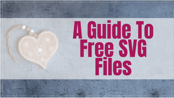 Guide to Free SVG Files to use with your Scan N Cut tutorials
